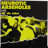 NEUROTIC ARSEHOLES - Live...All' Die Jahre LP