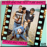 PETER AND THE TEST TUBE BABIES - Pissed And Proud LP