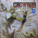CROWBAR - Sever The Wicked Hand LP