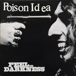 POISON IDEA - Feel The Darkness LP