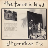 ALTERNATIVE TV - The Force Is lind 7""