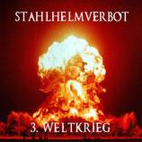 STAHLHELMVERBOT - 3. Weltkrieg LP