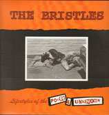 The BRISTLES - Lifestyles Of The Poor & Unknown LP