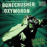 BONECRUSHER / OXYMORON - Noize Overdose  2LP