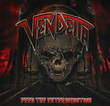 VENDETTA - Feed The Extermination LP