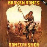 BROKEN BONES - Bonecrusher LP