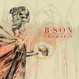B.SON / CROWSKIN - Black Shape Of Nexus / Crowskin LP