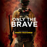 ONLY THE BRAVE (MUSIQUE DE FILM) - JOSEPH TRAPANESE (CD)