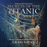 SECRETS OF THE TITANIC (MUSIQUE DE FILM) - CRAIG SAFAN (CD)