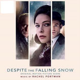 DESPITE THE FALLING SNOW (MUSIQUE DE FILM) - RACHEL PORTMAN (CD)