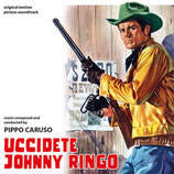 TUEZ JOHNNY RINGO (UCCIDETE JOHNNY RINGO) MUSIQUE FILM - PIPPO CARUSO (CD)