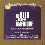 DU BLEU JUSQU'EN AMERIQUE (MUSIQUE DE FILM) - RAMON PIPIN (CD)