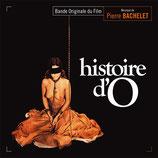 HISTOIRE D'O (MUSIQUE DE FILM) - PIERRE BACHELET (CD)