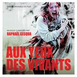 AUX YEUX DES VIVANTS (MUSIQUE DE FILM) - RAPHAEL GESQUA (CD)