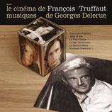 LE CINEMA DE FRANCOIS TRUFFAUT (MUSIQUE) - GEORGES DELERUE (CD)
