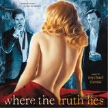 LA VERITE NUE (WHERE THE TRUTH LIES) MUSIQUE DE FILM - MYCHAEL DANNA (CD)