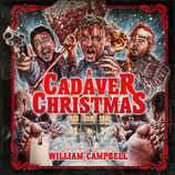 A CADAVER CHRISTMAS (MUSIQUE) - WILLIAM CAMPBELL (CD + AUTOGRAPHE)