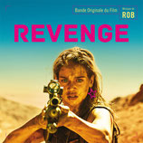 REVENGE (MUSIQUE DE FILM) - ROB (CD)