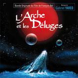 L'ARCHE ET LES DELUGES (MUSIQUE DE FILM) - GABRIEL YARED (CD)
