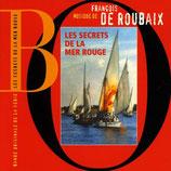 LES SECRETS DE LA MER ROUGE (MUSIQUE) - FRANCOIS DE ROUBAIX (CD)