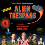 ALIEN TRESPASS (MUSIQUE DE FILM) - LOUIS FEBRE (CD)