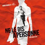 NE LE DIS A PERSONNE (MUSIQUE DE FILM) - MATHIEU CHEDID (CD)