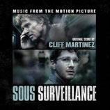 SOUS SURVEILLANCE (MUSIQUE DE FILM) - CLIFF MARTINEZ (CD)