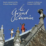 LE GRAND CHEMIN (MUSIQUE DE FILM) - GEORGES GRANIER (CD)