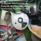 LE MONDE ELECTRONIQUE DE FRANCOIS DE ROUBAIX - VOLUME 2  (CD)