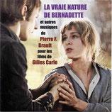 LA VRAIE NATURE DE BERNADETTE (MUSIQUE) - PIERRE F. BRAULT (CD)