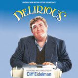 DELIRIOUS (MUSIQUE DE FILM) - CLIFF EIDELMAN (CD)