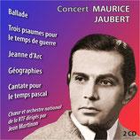 JEANNE D'ARC / GEOGRAPHIES / BALLADE - MAURICE JAUBERT (2 CD)
