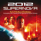 2012 SUPERNOVA / VOYAGE AU CENTRE DE LA TERRE - CHRIS RIDENHOUR (CD)