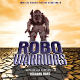 ROBO WARRIORS (MUSIQUE DE FILM) - RICHARD BAND (CD)