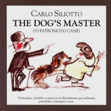 THE DOG'S MASTER (MUSIQUE DE FILM) - CARLO SILIOTTO (CD)