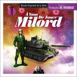 A VOUS DE JOUER MILORD (MUSIQUE SERIE TV) - FRANCOIS DE ROUBAIX (CD)