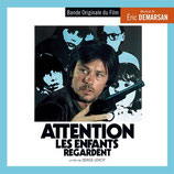 ATTENTION, LES ENFANTS REGARDENT (MUSIQUE) - ERIC DEMARSAN (CD)