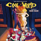 COOL WORLD (MUSIQUE DE FILM) - MARK ISHAM (2 CD)