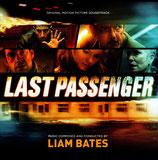 LAST PASSENGER (MUSIQUE DE FILM) - LIAM BATES (CD)