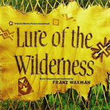 PRISONNIERS DU MARAIS (LURE OF THE WILDERNESS) - FRANZ WAXMAN (CD)