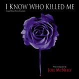 I KNOW WHO KILLED ME (MUSIQUE DE FILM) - JOEL McNEELY (CD)