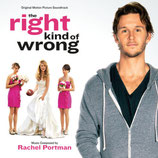 THE RIGHT KIND OF WRONG (MUSIQUE DE FILM) - RACHEL PORTMAN (CD)