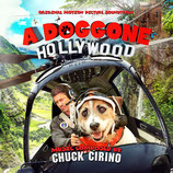 A DOGGONE HOLLYWOOD (MUSIQUE DE FILM) - CHUCK CIRINO (CD)
