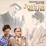 JOSHUA THEN AND NOW (MUSIQUE DE FILM) - PHILIPPE SARDE (CD)