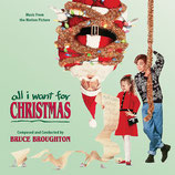 LE PLUS BEAU CADEAU DU MONDE (ALL I WANT FOR CHRISTMAS) MUSIQUE DE FILM - BRUCE BROUGHTON (CD)