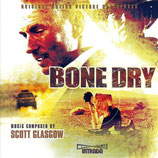 BONE DRY (MUSIQUE DE FILM) - SCOTT GLASGOW (CD)
