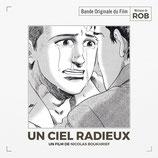 UN CIEL RADIEUX (MUSIQUE DE FILM) - ROB (CD)