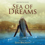 SEA OF DREAMS (MUSIQUE DE FILM) - LUIS BACALOV (CD)
