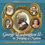 GEORGE WASHINGTON II : THE FORGING OF A NATION - BRUCE BROUGHTON (CD)