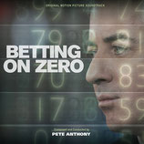BETTING ON ZERO (MUSIQUE DE FILM) - PETE ANTHONY (CD)